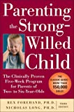 Parenting the Strong-Willed Child: The Clinically Proven Five-Week Program for Parents of Two- to Six-Year-Olds, Third…