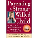 Parenting the Strong-Willed Child: The Clinically Proven Five-Week Program for Parents of Two- to Six-Year-Olds, Third Editio