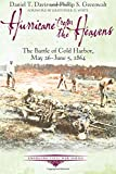 Hurricane from the Heavens: The Battle of Cold Harbor, May 26 - June 5, 1864 (Emerging Civil War Series)