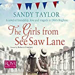 The Girls from See Saw Lane: The Brighton Girls Trilogy, Book 1 | Sandy Taylor