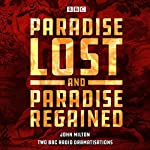 Paradise Lost & Paradise Regained: Two BBC Radio 4 Dramatisations | John Milton