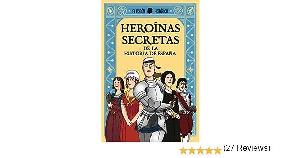 Heroínas secretas: De la historia de España (Plan B): Amazon.es ...