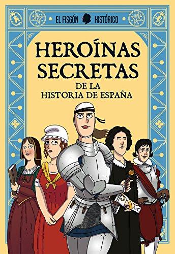 Heroínas secretas de la Historia de España