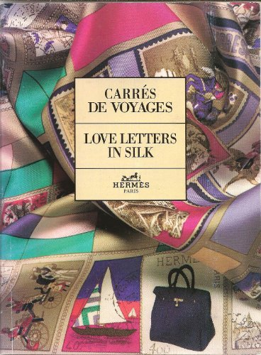 Mail Order Catalog - Love Letters In Silk, Hermes Paris. Cares de Voyages - 1992 Hermes catalog (Hermes mail order catalog)