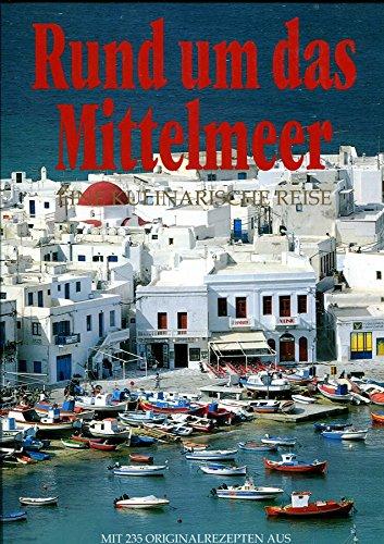 Rund ums Mittelmeer. Eine kulinarische Reise