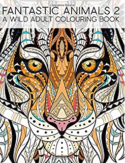 Fantastic Animals 2 A Wild Adult Colouring Book Unique Antistress Coloring Gift For