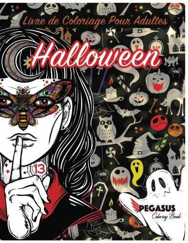 Livre de coloriage pour adultes: Halloween (coloriage anti stress, portrait de femmes a colorier, cercueils, citrouilles et chauve-souris) (French -