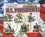 An Illustrated Timeline of U. S. Presidents, Mary Englar, 140487254X