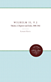 Wilhelm II: Volume 2, Emperor and Exile, 1900-1941 (H. Eugene and Lillian Youngs Lehman Series)