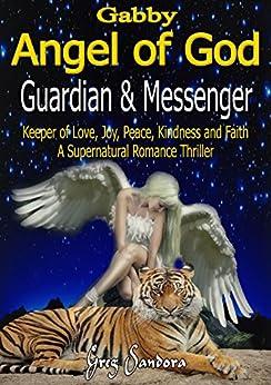 Guardian Angel: Gabby, Angel of God by [Sandora, Greg]
