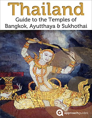 Thailand: Guide to the Temples of Bangkok, Sukhothai & Ayutthaya (2017 Travel Guide)