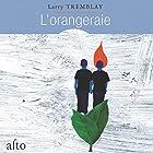 L'orangeraie   Livre audio Auteur(s) : Larry Tremblay Narrateur(s) : Sebastien Ricard