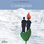 L'orangeraie | Larry Tremblay