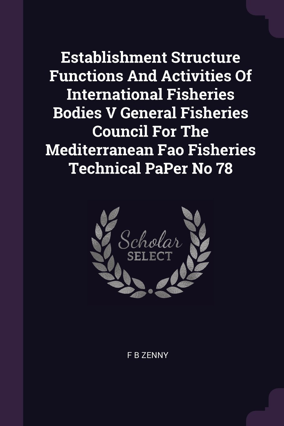 Establishment Structure Functions and Activities of International Fisheries Bodies V General Fisheries Council for the Mediterranean Fao Fisheries Technical Paper No 78 PDF