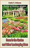nice rose garden design Roses in the Garden and Other Landscaping Ideas: Decor in the your garden