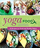 Yoga Food, Anna Gidgård and Cecilia Davidsson, 1620872161