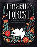 From the inspired mind of Dinara Mirtalipova comes Imagine a Forest, a drawing and design guide to creating your own Eastern European folklore inspired artwork. Escape to your own forested fairy tale. Imagine a Forest explores...