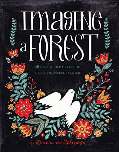 Imagine A Forest: Designs and Inspirations for Enchanting Folk Art