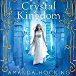 Crystal Kingdom | Amanda Hocking