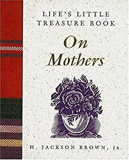 Life's Little Treasure Book on Mothers (Life's Little Treasure Books) by [Brown, H. Jackson]