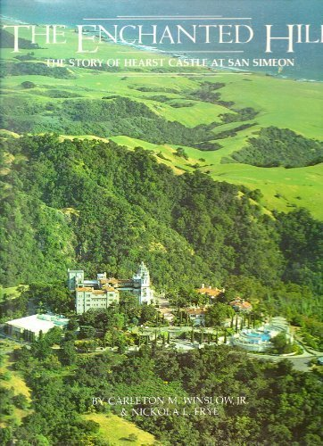 (The enchanted hill: The story of Hearst Castle at San Simeon by Carleton M Winslow (1980-01-01))