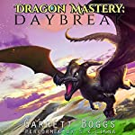 Dragon Mastery: Daybreak   Garrett Boggs