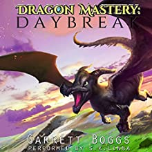 Dragon Mastery: Daybreak Audiobook by Garrett Boggs Narrated by S.K. Linna
