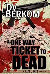 A One Way Ticket to Dead: A Kate Jones Thriller