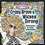 Crazy Brave and Wicked Strong 2018 Calendar