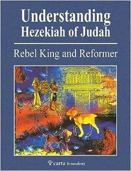 Understanding Hezekiah Of Judah: Rebel King And Reformer por Mordechai Cogan epub