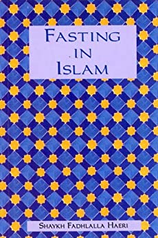 Fasting in Islam (English Edition) por [Haeri, Shaykh Fadhlalla]