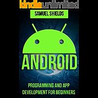 Android: Programming & App Development For Beginners (Android, Rails, Ruby Programming, App Development, Android App Development)