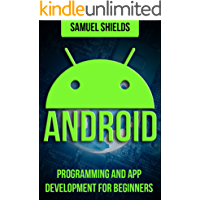Android: Programming & App Development For Beginners (Android, Rails, Ruby Programming, App Development, Android App…