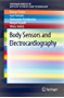 Body Sensors and Electrocardiography (SpringerBriefs in Applied Sciences and Technology)
