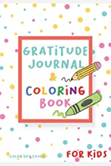 Gratitude Journal and Coloring Book for Kids - color dot cover: Write, Draw and Color! 60 random pictures to color - Diary for Boys Girls and Children Paperback