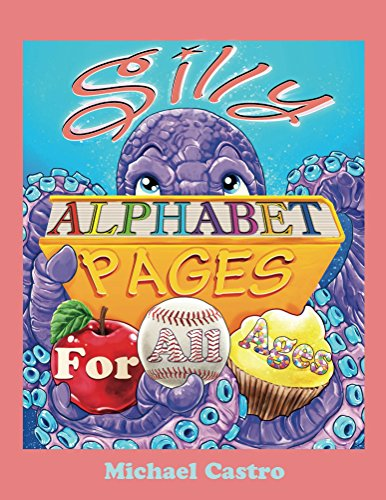 Silly Alphabet Pages For All Ages by [Castro, Michael]