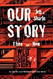 Our Story Jets and Sharks Then and Now: As Told by Cast Members from the Movie West Side Story (2011-10-31)