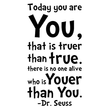 Amazoncom Nykkola Dr Seuss Today You Are You Wall Art Vinyl Decals