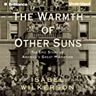 The Warmth of Other Suns: The Epic Story of America's Great Migration Audiobook by Isabel Wilkerson Narrated by Robin Miles, Ken Burns