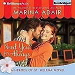 Need You for Always: Heroes of St. Helena | Marina Adair