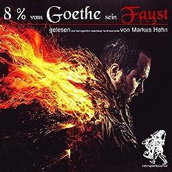 8 % vom Goethe sein Faust 1 und 2