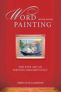 Word painting a guide to writing more descriptively kindle word painting revised edition the fine art of writing descriptively fandeluxe Images