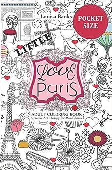 Amazon.com: Little Love Paris Adult Coloring Book: Pocket Edition ...