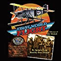 First World Flight Audiobook by Spencer Lane Narrated by Dave Wright