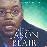 El caso Jason Blair [The Case of Jayson Blair]: El periodista mentiroso [The Lying Journalist]