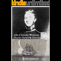 John Clements Wickham: Charles Darwin's Glorious Fellow