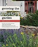 Growing the Southwest Garden: Regional Ornamental Gardening (Regional Ornamental Gardening Series)
