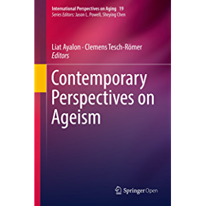 Contemporary Perspectives on Ageism (International Perspectives on Aging Book 19)