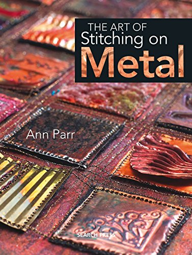 (The Art of Stitching on Metal )