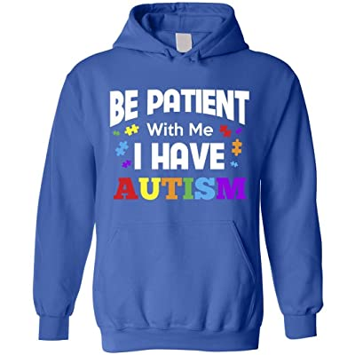 Patient With Me I Have Autism Hoodie